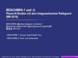 BENCHMRK-1 und -2: Phase-III-Studien mit dem Integrasehemmer Raltegravir (MK-0518)