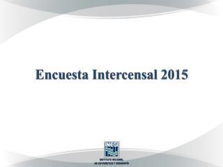 Encuesta  Intercensal  2015