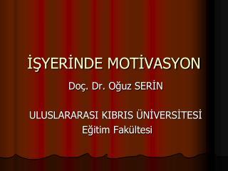 İŞYERİNDE MOTİVASYON