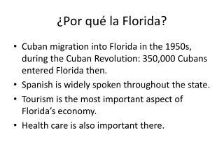 �Por qu � la Florida?