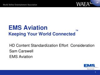 EMS Aviation Keeping Your World Connected ™