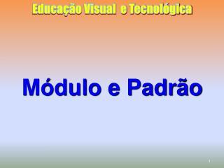 Módulo e Padrão