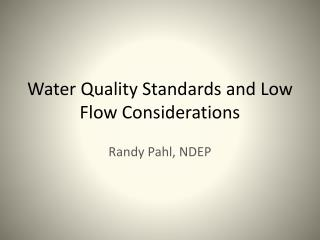 Water Quality Standards and Low Flow Considerations