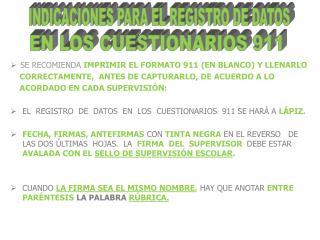 SE RECOMIENDA  IMPRIMIR EL FORMATO 911  (EN BLANCO)  Y LLENARLO