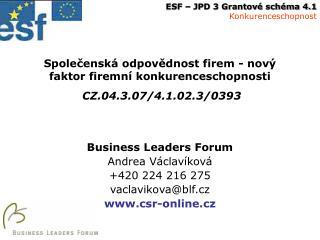 Spole?ensk� odpov?dnost firem - nov� faktor firemn� konkurenceschopnosti CZ.04.3.07/4.1.02.3/0393