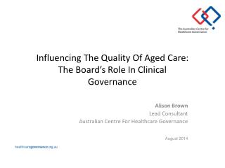 Influencing The Quality Of Aged Care:  The Board's Role In Clinical Governance