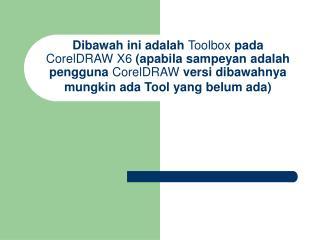 Adapun fungsi dan cara menggunakan dari tool yang ada di  Toolbox  sebagai berikut;