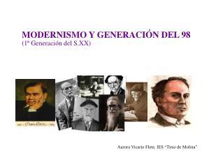 MODERNISMO Y GENERACIÓN DEL 98 (1ª Generación del S.XX)