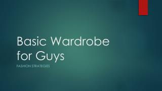 Basic Wardrobe for Guys
