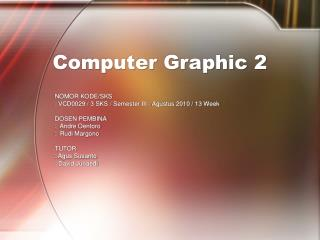 Computer Graphic 2