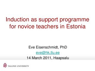 Induction as  s upport  programme  for novice teachers  in Estonia