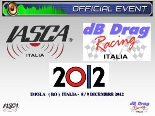 IMOLA   ( BO )  ITALIA -  8 / 9 DICEMBRE 2012