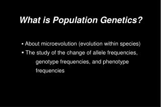 What is Population Genetics