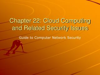 Chapter 22: Cloud Computing and Related Security Issues