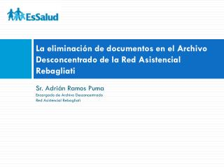La eliminación de documentos en el Archivo Desconcentrado de la Red Asistencial Rebagliati