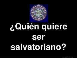 ¿Quién quiere ser salvatoriano?