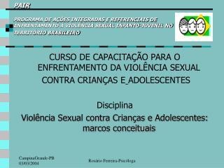 CURSO DE CAPACITAÇÃO PARA O ENFRENTAMENTO DA VIOLÊNCIA SEXUAL  CONTRA CRIANÇAS E ADOLESCENTES
