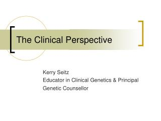 The Clinical Perspective