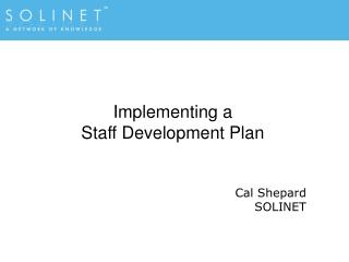 Implementing a  Staff Development Plan