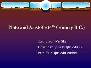 Plato and Aristotle (4 th  Century B.C.)