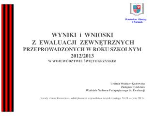 Urszula Wojsław-Kozłowska Zastępca Dyrektora  Wydziału Nadzoru Pedagogicznego ds. Ewaluacji