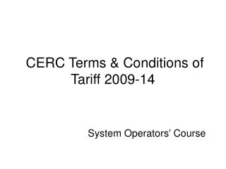CERC Terms & Conditions of Tariff 2009-14
