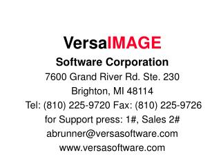 Versa IMAGE Software Corporation 7600 Grand River Rd. Ste. 230 Brighton, MI 48114