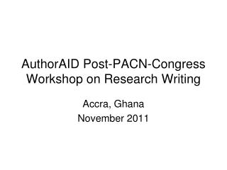 AuthorAID Post-PACN-Congress Workshop on Research Writing