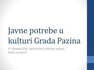 Javne potrebe u kulturi Grada Pazina
