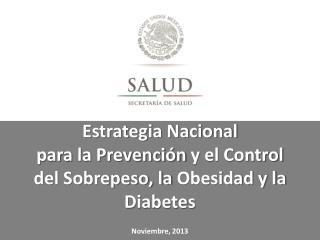 Estrategia Nacional  para  la Prevención  y el  Control  del Sobrepeso, la  Obesidad y la Diabetes