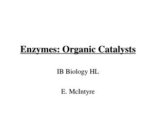 Enzymes: Organic Catalysts