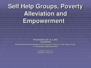 Self Help Groups, Poverty Alleviation and Empowerment