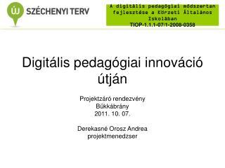 Digitális pedagógiai innováció útján
