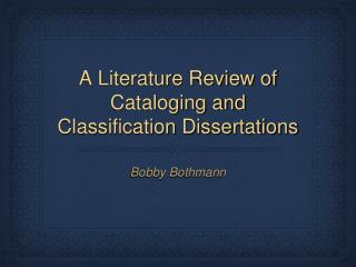 A Literature Review of Cataloging and Classification Dissertations