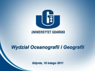 Wydzia? Oceanografii i Geografii Gdynia, 18 lutego 2011