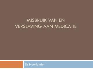 Misbruik van en verslaving aan medicatie