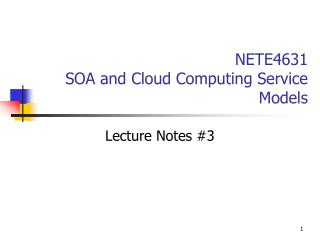 NETE4631 SOA and Cloud Computing Service Models