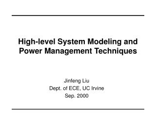 High-level System Modeling and Power Management Techniques