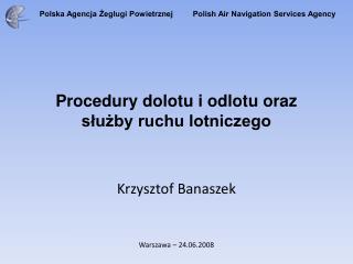 Procedury dolotu i odlotu oraz służby ruchu lotniczego