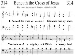 1.  Be-neath the cross  of    Je - sus  I      fain would take my  stand,