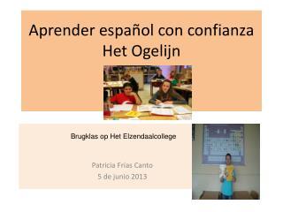 Aprender español con confianza Het Ogelijn