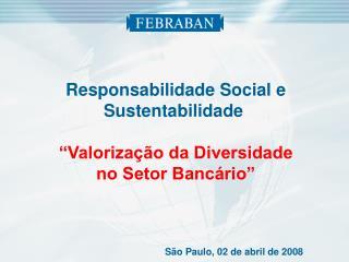 """Responsabilidade Social e Sustentabilidade  """"Valorização da Diversidade no Setor Bancário"""""""