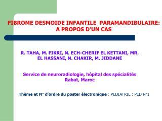 FIBROME DESMOIDE INFANTILE PARAMANDIBULAIRE: A PROPOS D'UN CAS