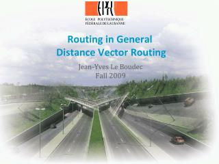 Routing in General  Distance Vector Routing