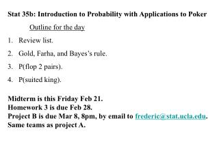 Stat 35b: Introduction to Probability with Applications to Poker Outline for the day Review list.