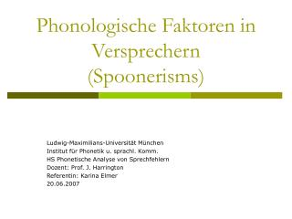 Phonologische Faktoren in Versprechern  (Spoonerisms)
