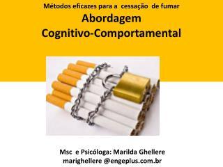 Métodos eficazes para a  cessação  de fumar Abordagem  Cognitivo-Comportamental