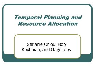 Temporal Planning and Resource Allocation