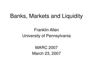 Banks, Markets and Liquidity