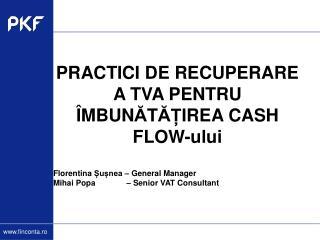 PRACTICI DE RECUPERARE A TVA PENTRU  � MBUN ? T ?? IREA CASH FLOW -ului